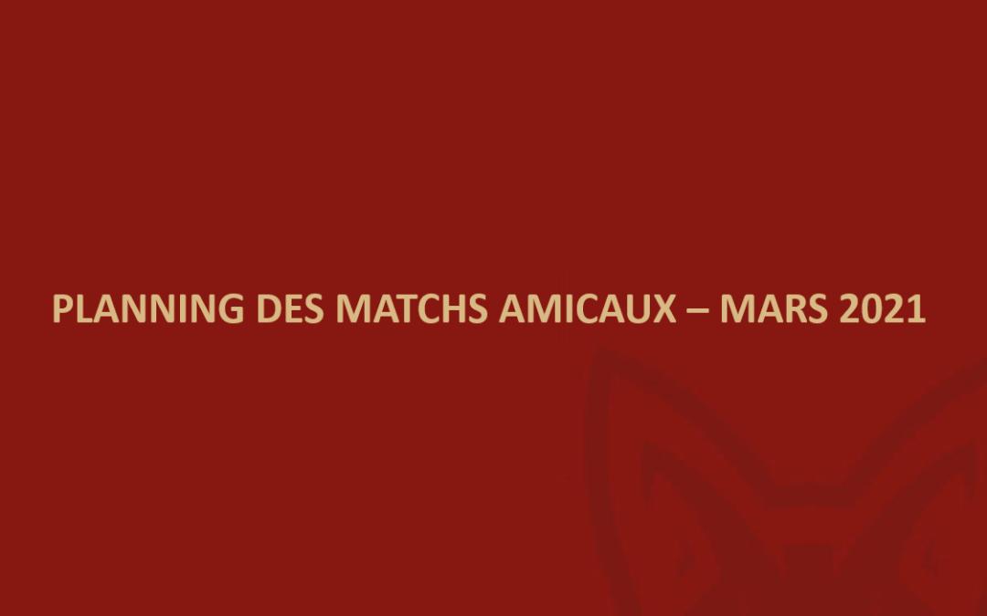 Planning des matchs amicaux – mars 2021