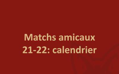 Matchs amicaux 2021-2022: calendrier